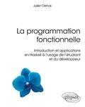 Julien Dehos - La programmation fonctionnelle - Introduction applications Haskell à l'usage l'étudiant et développeur.