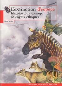 Julien Delord - L'extinction d'espèce - Histoire d'un concept et enjeux éthiques.