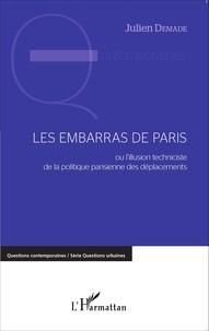 Les embarras de Paris - Ou lillusion techniciste de la politique parisienne des déplacements.pdf
