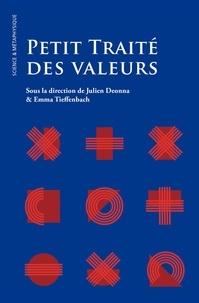 Julien Deonna et Emma Tieffenbach - Petit traité des valeurs.