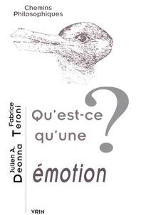 Julien Deonna et Fabrice Teroni - Qu'est-ce qu'une émotion ?.