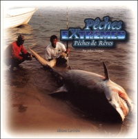 Pêches extrêmes. Pêches de rêves.pdf