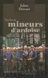 Julien Derouet - Paroles de mineurs d'ardoise.
