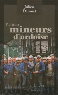 Julien Derouet - Paroles de mineurs d'ardoise.