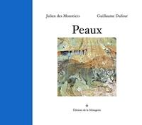 Julien Des Monstiers et Guillaume Dufour - Peaux.