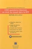 Julien Dimur et Madeleine Tolbiac - 1000 questions/réponses en droit du travail dans le BTP.