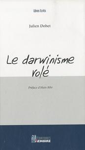 Julien Dohet - Le darwinisme volé.