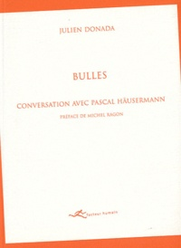 Julien Donada - Bulles - Conversation avec Pascal Häusermann.