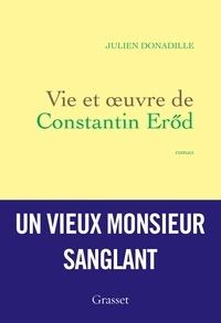 Julien Donadille - Vie et oeuvre de Constantin Eröd - premier roman.