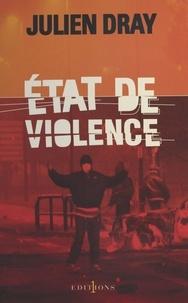 Julien Dray - État de violence.