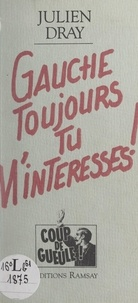 Julien Dray et Jean-Claude Gawsewitch - Gauche toujours tu m'intéresses !.