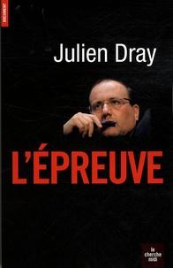 Julien Dray - L'Epreuve.