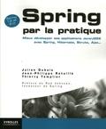 Julien Dubois et Jean-Philippe Retaillé - Spring par la pratique - Mieux développer ses applications Java/J2EE avec Spring, Hibernate, Struts, Ajax....