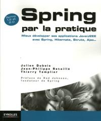 Spring par la pratique - Mieux développer ses applications Java/J2EE avec Spring, Hibernate, Struts, Ajax....pdf