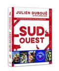 Julien Duboué et Philippe Boé - Sud-Ouest - Un concentré de convivialité en 80 recettes.