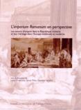 Julien Dubouloz et Sylvie Pittia - L'imperium romanum en perspective - Les savoirs d'empire dans la République romaine et leur héritage dans l'Europe médiévale et moderne.