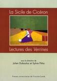 Julien Dubouloz et Sylvie Pittia - La Sicile de Cicéron - Lectures des Verrines.