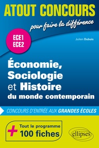 Economie, Sociologie et Histoire du monde contemporain (ESH)- Concours d'entrée aux grandes écoles. ECE1 et ECE2. 100 fiches - Julien Dubuis |
