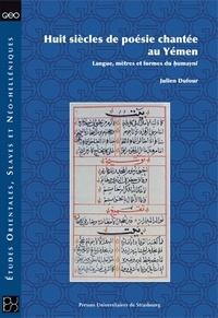 Huit siècles de poésie chantée au Yemen - Langue, mètres et formes du humayni.pdf