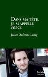 Julien Dufresne-Lamy - Dans ma tête je m'appelle Alice.