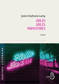 Julien Dufresne-Lamy - Jolis jolis monstres.