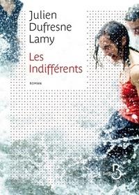 Julien Dufresne-Lamy - Les indifférents.