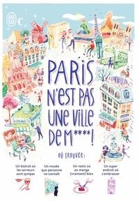 Julien Duménil - Paris n'est pas une ville de m****! - (+ 1000 adresses et idées pour mieux vivre Paris).