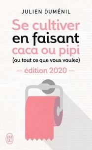 Se cultiver en faisant caca ou pipi (ou tout ce que vous voulez) - Julien Duménil pdf epub