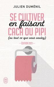 Julien Duménil - Se cultiver en faisant caca ou pipi (ou tout ce que vous voulez).