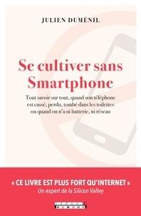 Julien Duménil - Se cultiver sans Smartphone.