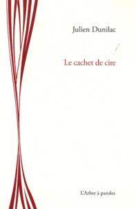 Julien Dunilac - Le cachet de cire.