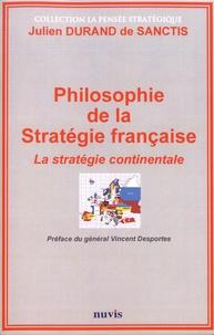 Julien Durand de Sanctis - Philosophie de la stratégie française - La stratégie continentale.