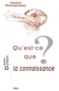 Julien Dutant - Qu'est-ce que la connaissance ?.
