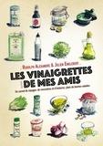 Julien Englebert et Rudolph Alexandre - Les vinaigrettes de mes amis - Un carnet de voyages, de rencontres et d'histoires, plein de bonnes salades.