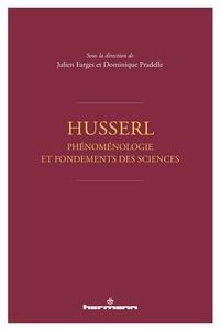Julien Farges et Dominique Pradelle - Husserl - Phénoménologie et fondements des sciences.