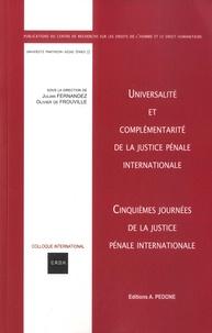 Julien Fernandez et Olivier de Frouville - Universalité et complémentarité de la justice pénale internationale - Cinquièmes journées de la justice pénale internationale.