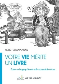Julien Ferray-pennac - Votre vie mérite un livre.