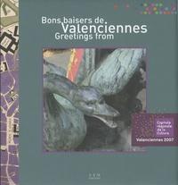 Julien Fontaine - Bons baisers de Valenciennes - Edition bilingue français-anglais.