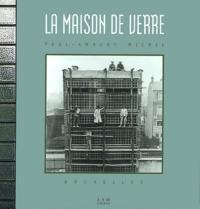 Julien Fontaine et Christine Bastin - La maison de verre, Paul-Amaury Michel, Bruxelles.