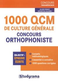 Julien Fossati et Katarzyna Kalinski - 1000 QCM de culture générale pour les concours d'orthophoniste.