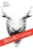Julien Fouin et Blandine Boyer - Beurk ! c'est bon - Cuisine délicieuse de produits repoussants.
