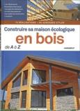 Julien Fouin et Arnaud Sperat-Czar - Construire sa maison écologique en bois de A à Z.