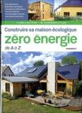 Julien Fouin et Arnaud Sperat-Czar - Construire sa maison écologique zéro-énergie de A à Z.