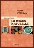 Julien Fouin - La chaux naturelle - Décorer, restaurer et construire.