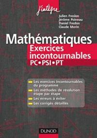 Julien Freslon et Jérôme Poineau - Mathématiques Exercices incontournables PC-PSI-PT.