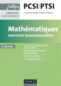 Mathématiques exercices incontournables PCSI-PTSI - Julien Freslon |