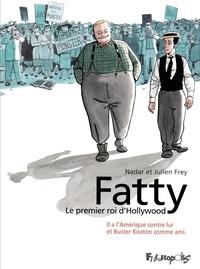 Julien Frey et  Nadar - Fatty - Le premier roi d'Hollywood.