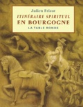 Julien Frizot - Itinéraire spirituel en Bourgogne.