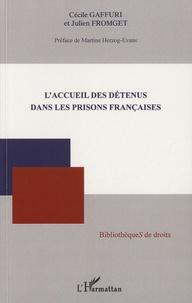 L'accueil des détenus dans les prisons françaises - Julien Fromget |