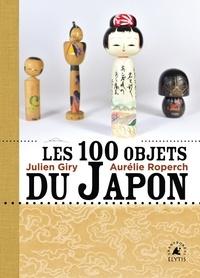 Julien Giry et Aurélie Roperch - Les 100 objets du Japon.